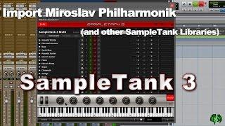 SampleTank 3 - Import Miroslav Philharmonik (and other IK Multimedia Libraries)