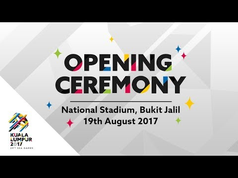 Kuala Lumpur 2017 Official Opening Ceremony - 19/08/2017