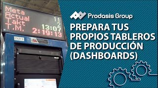 Prepara tus propios Tableros de Producción (Dashboards)
