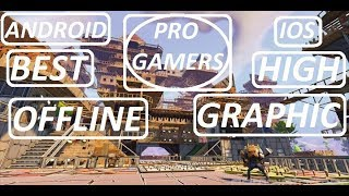 2018 - Top 10 Best Offline High Graphics And High Quality Android And IOS Games || Pro Gamers