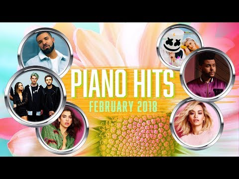 Piano Hits Pop Songs February 2018 : Over 1 hour of Billboard hits - music for classroom ,studying