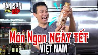 VÂN SƠN vào BẾP #6 | Món Ngon Ngày Tết Việt Nam