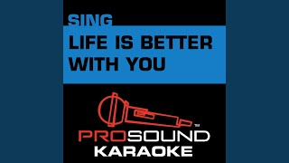 Life Is Better with You (Karaoke Instrumental Track) (In the Style of Michael Franti & Spearhead)