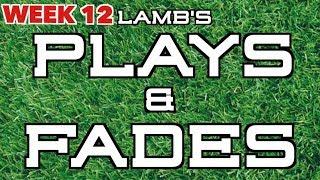 Lamb's Week 12 Plays & Fades