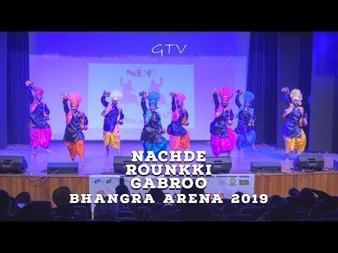 Nachde Rounkki Gabroo – Bhangra Arena 2019