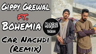 """gippy grewal"" ft. ""bohemia"" ""car nachdi"" (remix) latest punjabi songs 