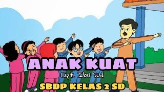 ANAK KUAT CIPT. IBU SUD | DARING SBDP KELAS 2 SD