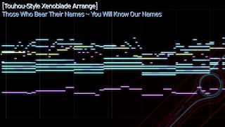 [Touhou-Style Xenoblade Arrange] Those Who Bear Their Names ~ You Will Know Our Names