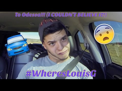 To Odessa!!! (I COULDN'T BELIEVE IT!) #WheresLouisG