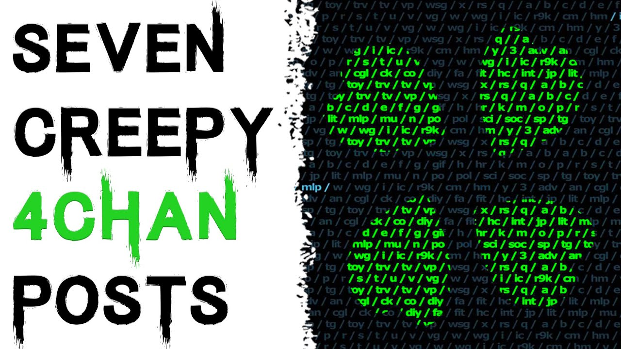 7 TRUE CREEPY AND DISTURBING 4CHAN POSTS (Creepy Countdown)