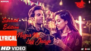 Nazar Na Lag Jaaye Jaanu | 1080p FHD Video With Lyrics  | STREE | Rajkummar | Shraddha Kapoor |Ash K