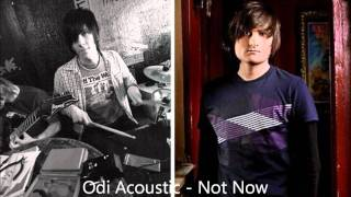 Download Odi Acoustic feat. Timo - Not Now (free download) MP3 song and Music Video