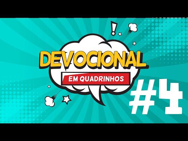 Devocional em Quadrinhos - Aula 04 - Ministério Semente