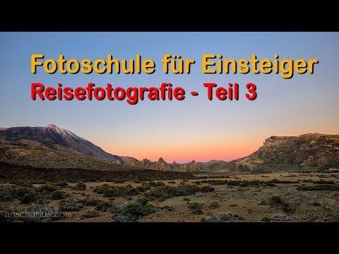 Fotoschule für Einsteiger - Teil 9 - Reisefotografie III - Full HD 1080p