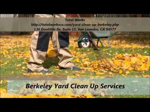 Total Works : Yard Clean Up Berkeley