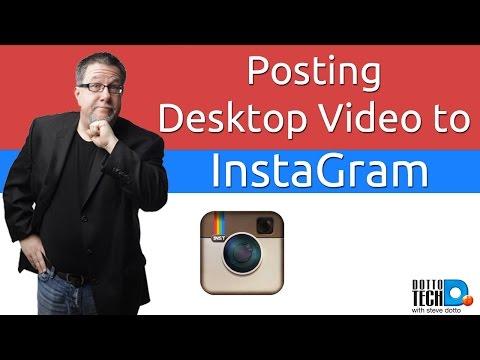 How to Post Desktop Video to Instagram