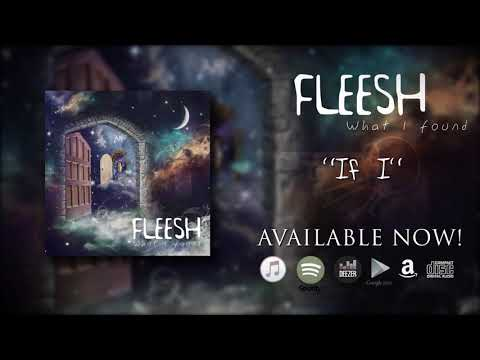 "Fleesh - If I (taken from the album ""What I Found"")"