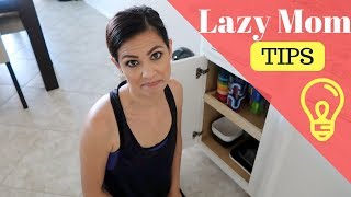 LAZY MOM TIPS | STAY AT HOME MOM TIPS | SAVING TIME FOR MOMS 2017