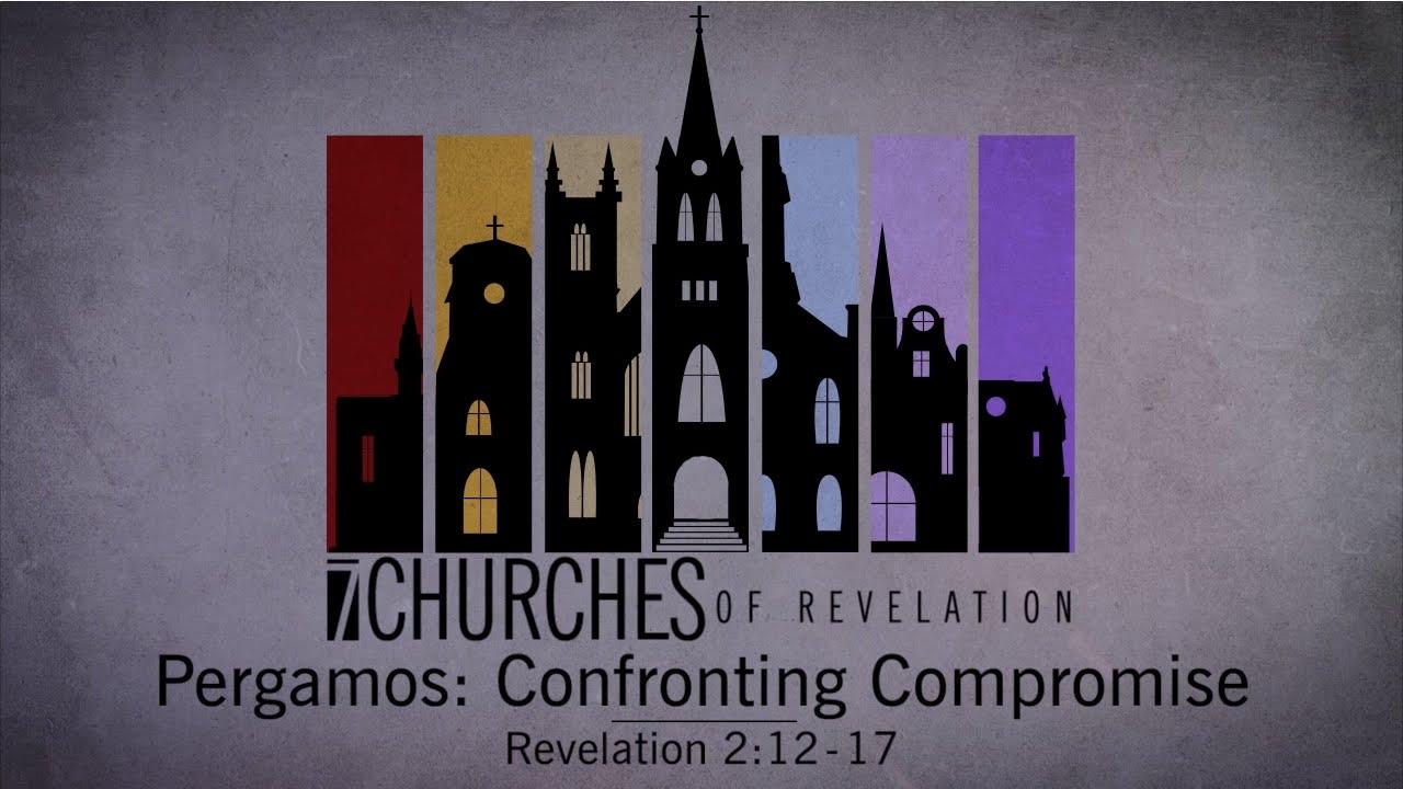 Pergamos Confronting Compromise Revelation 2 12 17