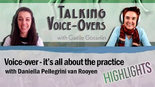 Daniella Pellegrini van Rooyen - Highlights - Voice-over, it's all about the practice