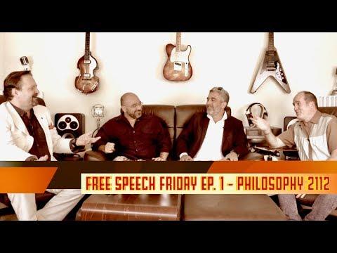 Free Speech Friday Ep 1 Philosophy 2112