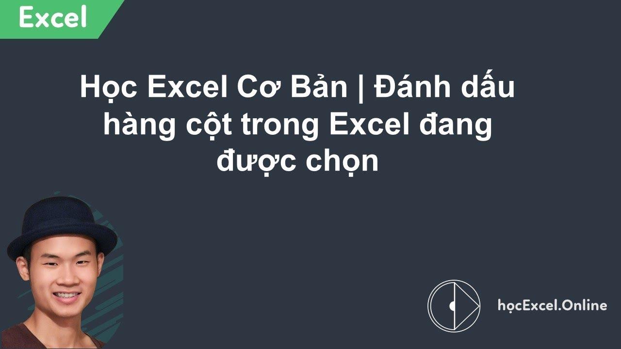 Học Excel Cơ Bản – Đánh dấu hàng cột trong Excel đang được chọn