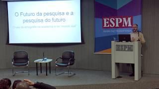 O futuro da pesquisa e a pesquisa do futuro, com Juliano Spyer