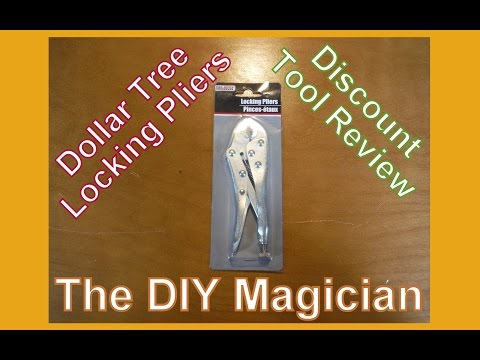 Dollar Tree Locking Pliers Discount Tool Review The DIY Magician