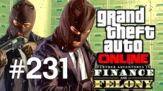 Grand Theft Auto V | Online Multiplayer | Episodul 231 (Finance and Felony Special)