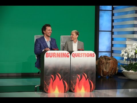 Matthew McConaughey Answers Ellen's 'Burning Questions'