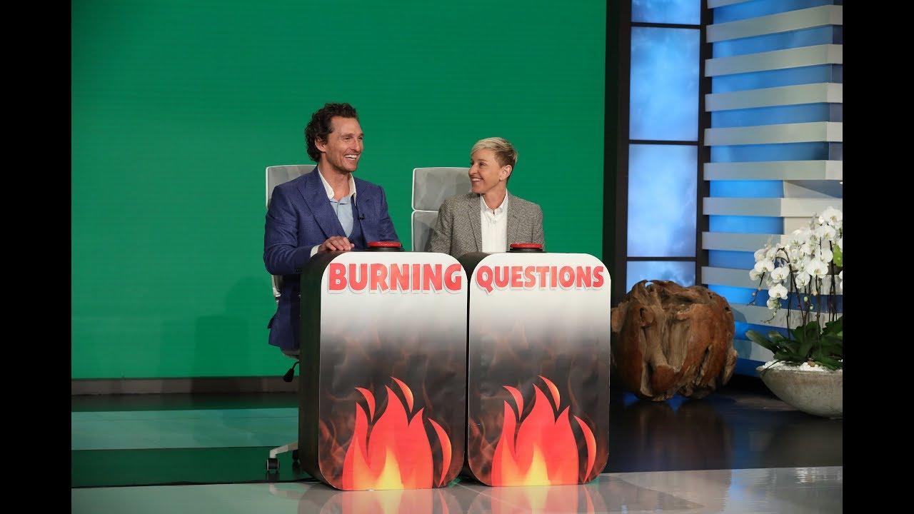 Matthew McConaughey Answers Ellen's 'Burning Questions ...