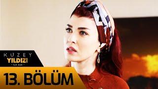 Kuzey Yıldızı İlk Aşk 13. Bölüm