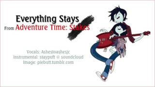 Repeat youtube video [Adventure Time] Everything Stays【Ashe】