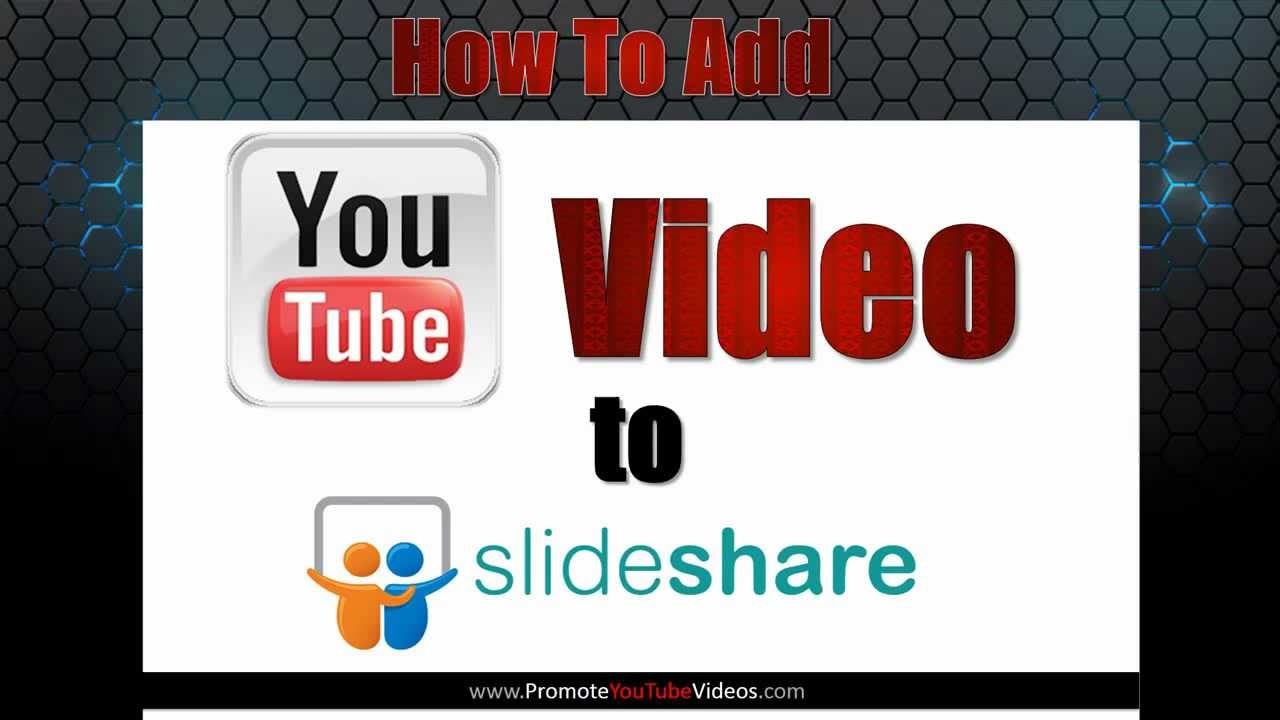 how to add youtube videos to slideshare presentations youtube