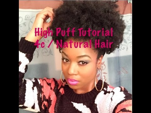 High Puff Tutorial 4b 4c Natural Hair I Am Posh Syd