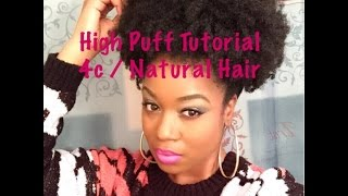 High Puff Tutorial / 4b/4c Natural Hair / I Am Posh Syd