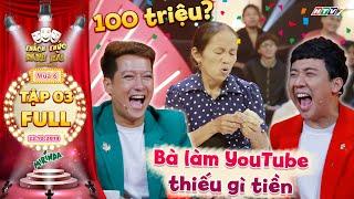 Thách thức danh hài 6 | Tập 3 FULL: Bà Tân Vlog tuyên bố không cần tiền nhưng lại ẳm luôn 100 triệu?
