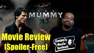 The Mummy - Movie Review (SPOILER-FREE) #TheMummy