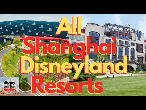 Shanghai Disneyland Resorts Overview - All hotels - 2020