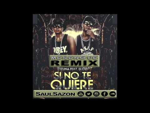 Ozuna Ft D ozi - Si No Te Quiere Remix By...