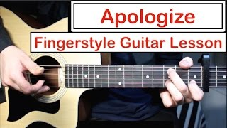 Apologize - OneRepublic, Timbaland | Fingerstyle Guitar Lesson (Tutorial) How to play Fingerstyle