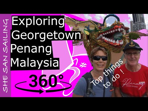 Penang Georgetown: What to do in 3 days - Virtual Reality Video (360 VR)