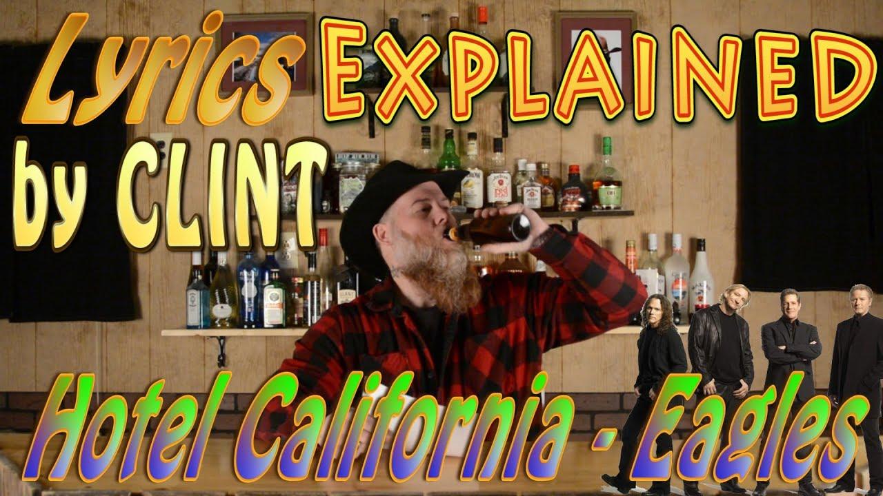 Hotel California Eagles Lyrics Explained By Clint Youtube