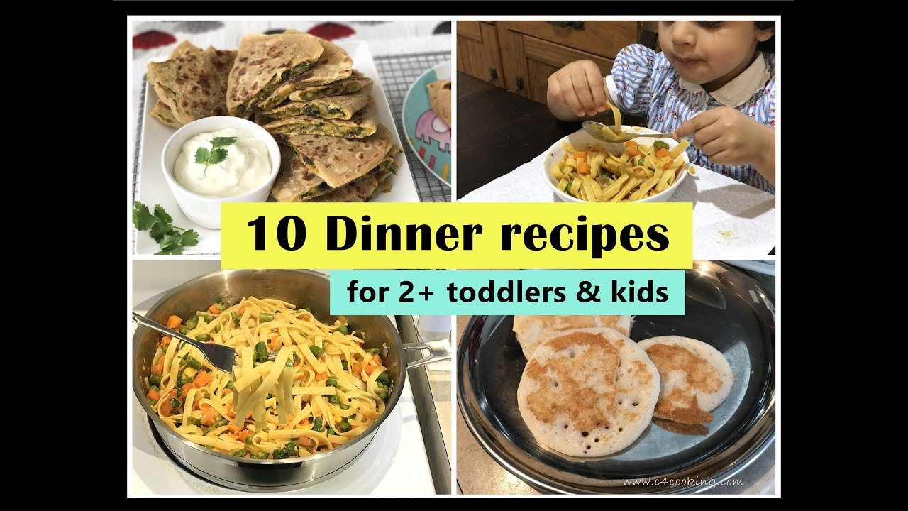 10 dinner recipes for 2 toddlers kids indian toddler kids