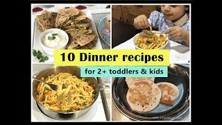 10 Dinner Recipes ( for 2+ toddlers u0026 kids ) - Indian toddler u0026 kids dinner recipes