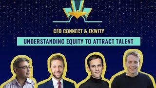Understanding Equity To Attract Talent - CFO connect & Ekwity