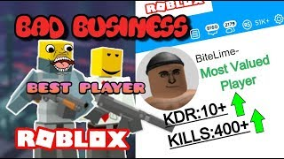 BEST PLAYER ON ROBLOX BAD BUSINESS!