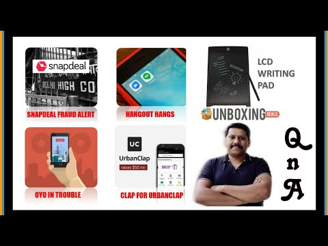 Snapdeal Fraud Alert, Oyo Goibibo Makemytrip Trouble, Hangout Hangs, Unboxing LCD Writing Pads, QnA