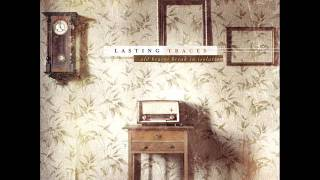 Lasting Traces - Old Hearts
