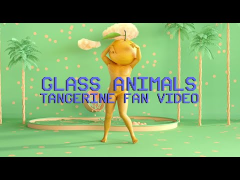 Glass Animals ⏦ Tangerine ⏦ 3D Fan Video In Collaboration With Marco Mori